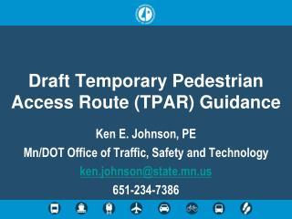 Draft Temporary Pedestrian Access Route (TPAR) Guidance