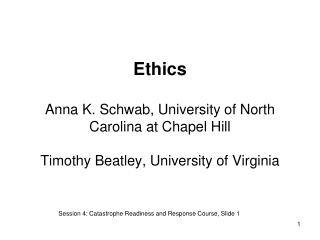 Ethics Anna K. Schwab, University of North Carolina at Chapel Hill Timothy Beatley, University of Virginia