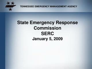State Emergency Response Commission SERC January 5, 2009