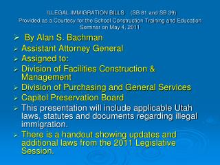 ILLEGAL IMMIGRATION BILLS (SB 81 and SB 39) Provided as a Courtesy for the  School Construction Training and  Education