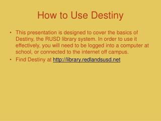 How to Use Destiny