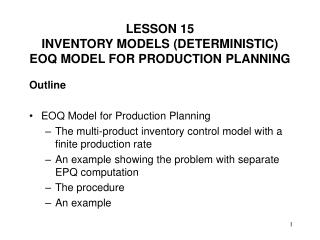 Outline EOQ Model for Production Planning The multi-product inventory control model with a finite production rate