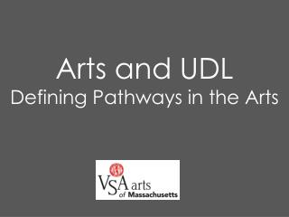 Arts and UDL  Defining Pathways in the Arts