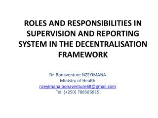 ROLES AND RESPONSIBILITIES IN SUPERVISION AND REPORTING SYSTEM IN THE DECENTRALISATION FRAMEWORK