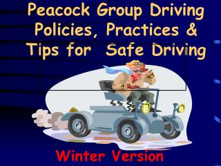 Peacock Group Driving Policies, Practices & Tips for  Safe Driving