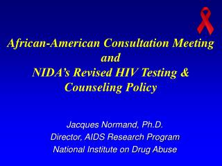 African-American Consultation Meeting  and  NIDA's Revised HIV Testing & Counseling Policy