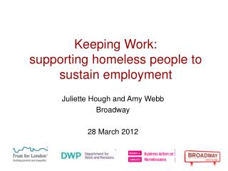 Keeping Work:  supporting homeless people to sustain employment