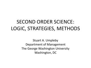 SECOND ORDER SCIENCE: LOGIC, STRATEGIES, METHODS
