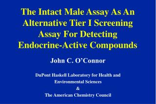 John C. O'Connor DuPont Haskell Laboratory for Health and  Environmental Sciences & The American Chemistry Council