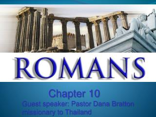 Chapter 10  Guest speaker: Pastor Dana Bratton missionary to Thailand