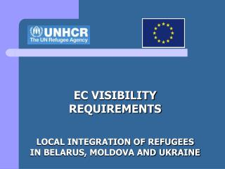 EC VISIBILITY REQUIREMENTS LOCAL INTEGRATION OF REFUGEES IN BELARUS, MOLDOVA AND UKRAINE