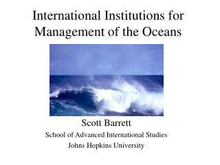 International Institutions for Management of the Oceans