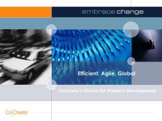Efficient, Agile, Global