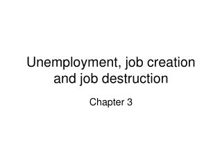Unemployment, job creation and job destruction