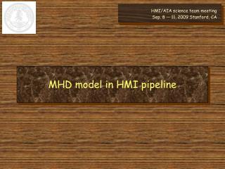 MHD model in HMI pipeline