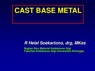CAST BASE METAL