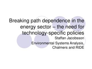Breaking path dependence in the energy sector – the need for technology-specific policies