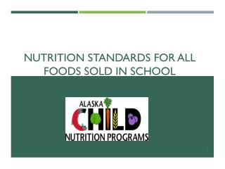 Nutrition Standards for All Foods Sold in School
