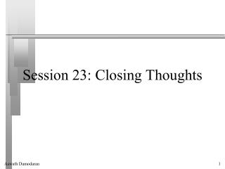 Session 23: Closing Thoughts