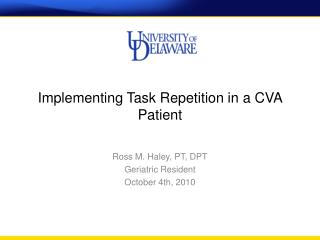 Implementing Task Repetition in a CVA Patient