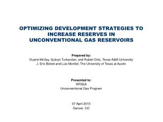 OPTIMIZING DEVELOPMENT STRATEGIES TO INCREASE RESERVES IN  UNCONVENTIONAL GAS RESERVOIRS