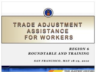 TRADE ADJUSTMENT  ASSISTANCE  FOR WORKERS