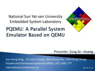 National Sun Yat-sen University  Embedded System Laboratory PQEMU: A Parallel System Emulator Based on QEMU