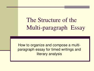The Structure of the Multi-paragraph  Essay