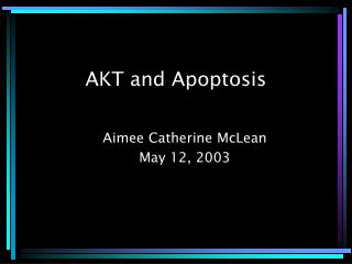 AKT and Apoptosis