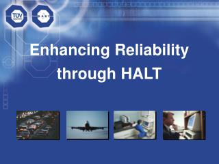Enhancing Reliability through HALT