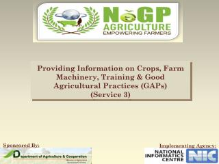 Providing Information on Crops, Farm Machinery, Training & Good Agricultural Practices  (GAPs) (Service 3)