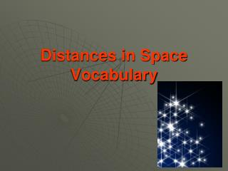 Distances in Space    Vocabulary