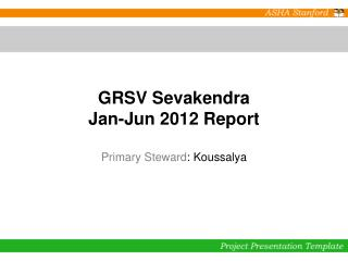 GRSV Sevakendra Jan-Jun 2012 Report