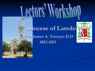 Diocese of Laredo Bishop James A. Tamayo D.D     2012-2013