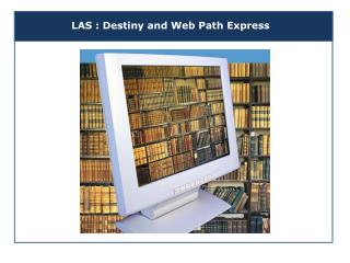 LAS : Destiny and Web Path Express