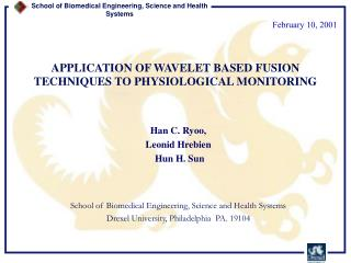 APPLICATION OF WAVELET BASED FUSION TECHNIQUES TO PHYSIOLOGICAL MONITORING