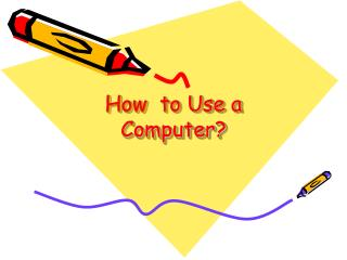How  to Use a Computer?