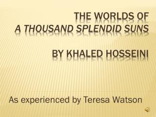 The Worlds of A Thousand Splendid Suns By  Khaled Hosseini