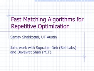 Fast Matching Algorithms for Repetitive Optimization
