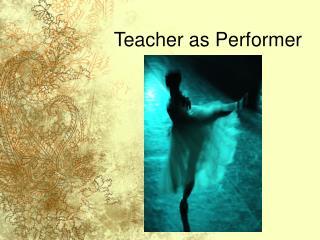 Teacher as Performer