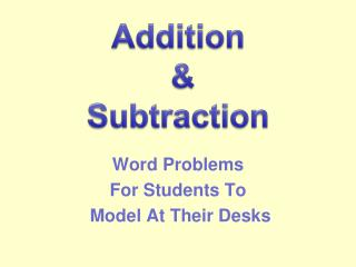 Word Problems  For Students To  Model At Their Desks
