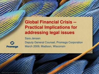 Global Financial Crisis -- Practical Implications for addressing legal issues