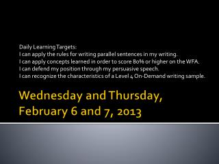 Wednesday and Thursday, February 6 and 7, 2013