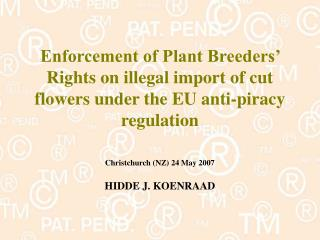 Enforcement of Plant Breeders� Rights on illegal import of cut flowers under the EU anti-piracy regulation