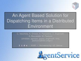 An Agent Based Solution for Dispatching Items in a Distributed Environment