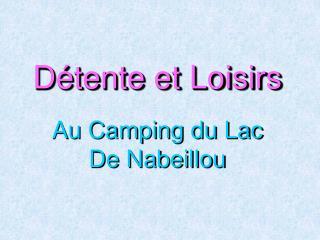 Détente et Loisirs Au Camping du Lac De Nabeillou