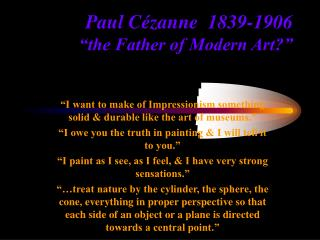 "Paul Cézanne  1839-1906 ""the Father of Modern Art?"""