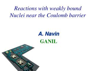 Reactions with weakly bound Nuclei near the Coulomb barrier