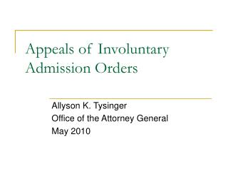 Appeals of Involuntary Admission Orders