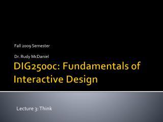 DIG2500c: Fundamentals of Interactive Design